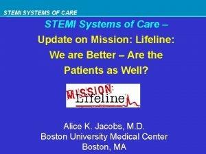 STEMI SYSTEMS OF CARE STEMI Systems of Care