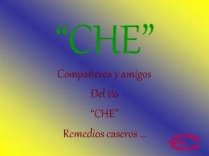 CHE Compaeros y amigos Del to CHE Remedios