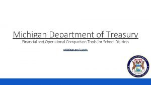 Michigan Department of Treasury Financial and Operational Comparison