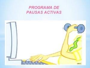 PROGRAMA DE PAUSAS ACTIVAS PAUSA ACTIVA O GIMNASIA