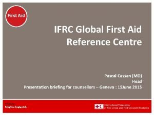 First Aid IFRC Global First Aid Reference Centre