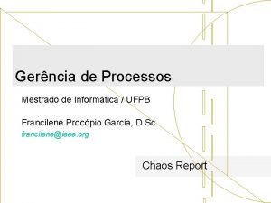 Gerncia de Processos Mestrado de Informtica UFPB Francilene