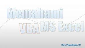 Memahami MS Excel VBA Dony Pranadiyanta ST VBA