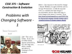 CSSE 375 Software Construction Evolution Problems with Changing