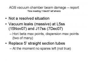 AGS vacuum chamber beam damage report Time meeting