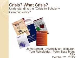 Crisis What Crisis Understanding the Crisis in Scholarly