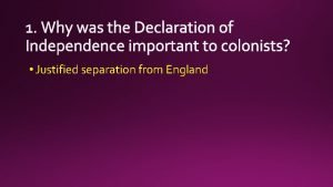 Justified separation from England No checks and balances
