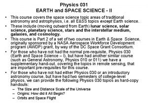 Physics 031 EARTH and SPACE SCIENCE II This