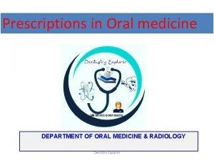 Prescriptions in Oral medicine DEPARTMENT OF ORAL MEDICINE