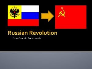 Russian Revolution From Czars to Communists Causes of