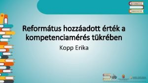 Reformtus hozzadott rtk a kompetenciamrs tkrben Kopp Erika