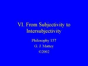 VI From Subjectivity to Intersubjectivity Philosophy 157 G