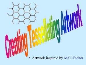 Creating Tessellating Art Artwork inspired by M C