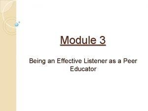 Module 3 Being an Effective Listener as a