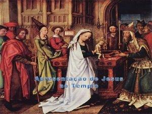 A festa da Apresentao de Jesus no Templo