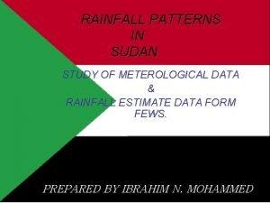 RAINFALL PATTERNS IN SUDAN STUDY OF METEROLOGICAL DATA