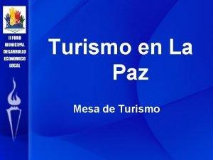 Turismo en La Paz Mesa de Turismo Presentacin