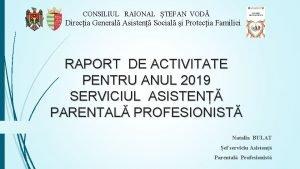 CONSILIUL RAIONAL TEFAN VOD Direcia General Asisten Social