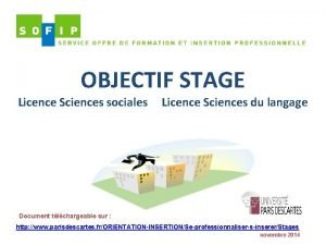 OBJECTIF STAGE Licence Sciences sociales Licence Sciences du