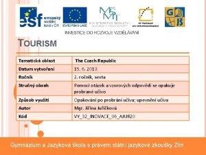 TOURISM Tematick oblast The Czech Republic Datum vytvoen