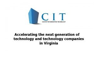 Accelerating the next generation of technology and technology