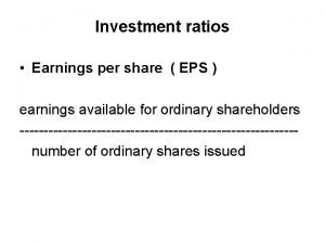 Investment ratios Earnings per share EPS earnings available