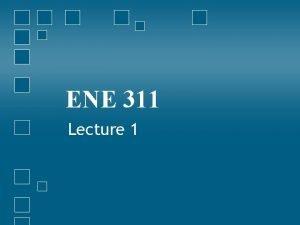 ENE 311 Lecture 1 Syllabus Instructor Apichai Bhatranand