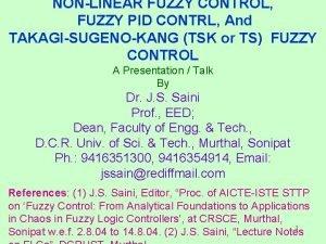 NONLINEAR FUZZY CONTROL FUZZY PID CONTRL And TAKAGISUGENOKANG
