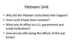 Vietnam Unit Why did the Vietnam Indochina War