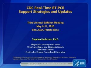 CDC RealTime RTPCR Support Strategies and Updates Third