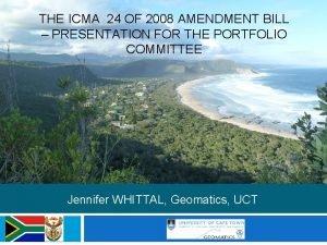 THE ICMA 24 OF 2008 AMENDMENT BILL PRESENTATION