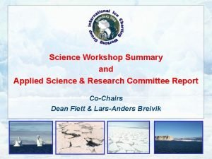 Science Workshop Summary and Applied Science Research Committee