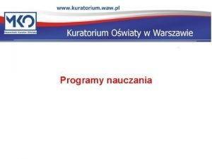 Programy nauczania Programy nauczania art 3 pkt 13