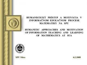 HUMANISTICK PRSTUP A MOTIVCIA V INFORMANOM EDUKANOM PROCESE