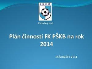 Futbalov klub Pln innosti FK PKB na rok