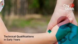 Technical Qualifications in Early Years Technical Qualifications in