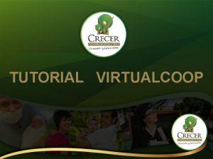 TUTORIAL VIRTUALCOOP Ingresa a www crecer com ec