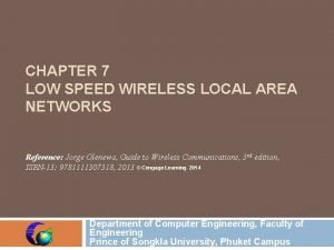 CHAPTER 7 LOW SPEED WIRELESS LOCAL AREA NETWORKS