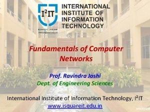 Fundamentals of Computer Networks Prof Ravindra Joshi Dept