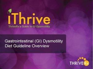 Gastrointestinal GI Dysmotility Diet Guideline Overview Gastrointestinal GI