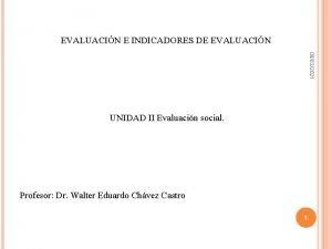 EVALUACIN E INDICADORES DE EVALUACIN 09032021 UNIDAD II