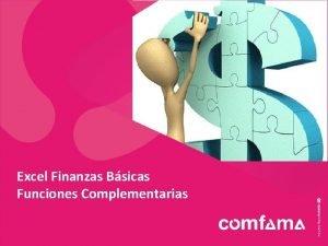 Excel Finanzas Bsicas Funciones Complementarias A continuacin veremos