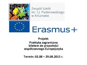 Projekt Praktyka zagraniczna biletem do przyszoci wspczesnego Europejczyka