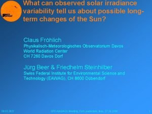 What can observed solar irradiance variability tell us