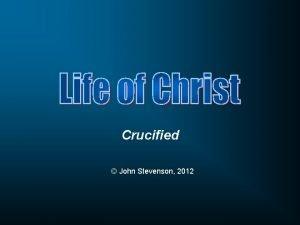 Crucified John Stevenson 2012 Matthew 27 27 Then