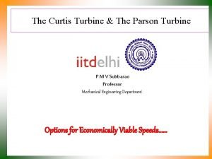 The Curtis Turbine The Parson Turbine P M