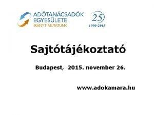 Sajttjkoztat Budapest 2015 november 26 www adokamara hu