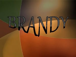 QUE ES EL BRANDY El brandy vino quemado