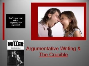 Argumentative Writing The Crucible What is an Argumentative