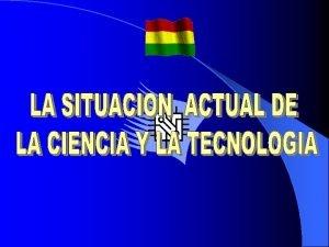 Academia Nacional de Ciencias de Bolivia 1 BOLIVIA